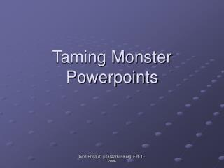 Taming Monster Powerpoints