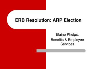 ERB Resolution: ARP Election