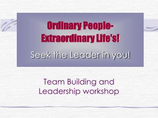 Ordinary People-  Extraordinary Life's!