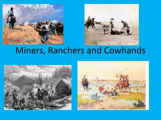 Miners, Ranchers and Cowhands