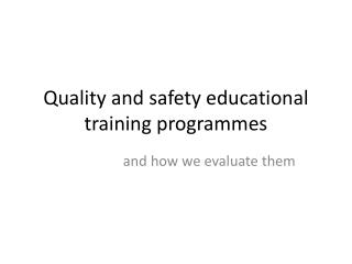 Quality and safety educational training programmes