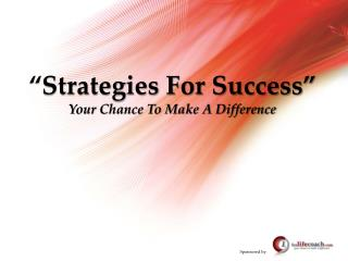 """Strategies For Success"" Your Chance To Make A Difference"