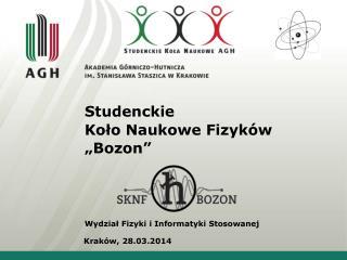 """Studenckie  Koło Naukowe Fizyków """"Bozon"""""""