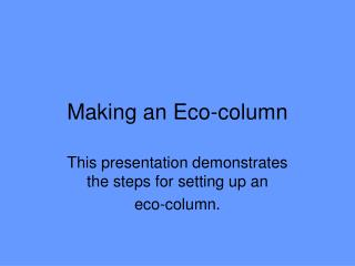 Making an Eco-column