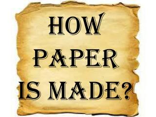 How Paper is made ?