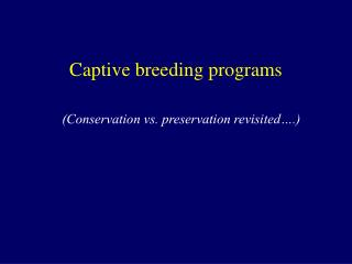 Captive breeding programs