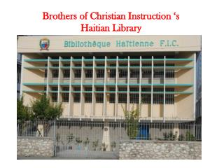 Brothers  of Christian Instruction 's Haitian  Library