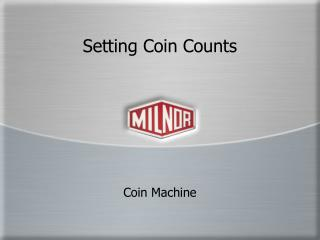 Setting Coin Counts