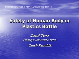 Safety of Human Body in Plastics Bottle
