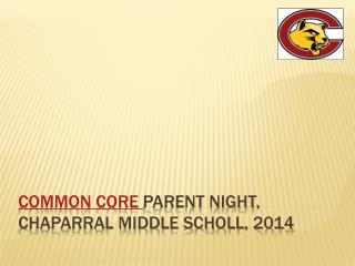 Common Core  Parent Night,  Chaparral Middle Scholl, 2014