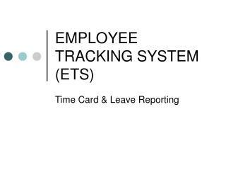 EMPLOYEE TRACKING SYSTEM (ETS)