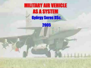 MILITARY AIR VEHICLE  AS A SYSTEM