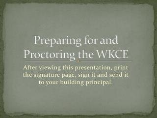 Preparing for and Proctoring the WKCE