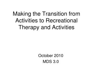 Making the Transition from Activities to Recreational Therapy and Activities