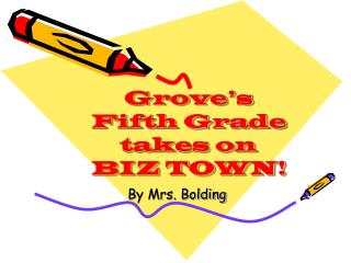 Grove's  Fifth Grade takes on  BIZ TOWN!