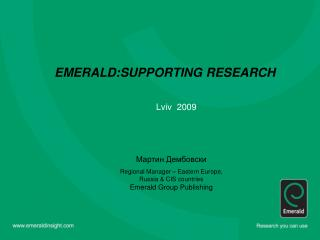 EMERALD:SUPPORTING RESEARCH