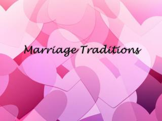 Marriage Traditions