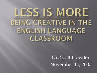 Less Is More Being Creative in the English Language Classroom