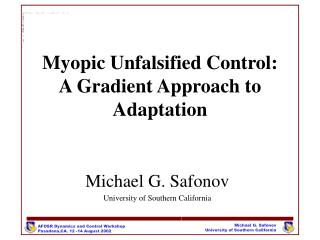 Myopic Unfalsified Control:  A Gradient Approach to Adaptation