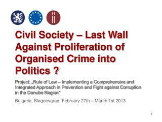 Civil Society – Last Wall Against Proliferation of Organised Crime into Politics ?