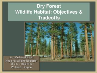 Dry Forest  Wildlife Habitat: Objectives & Tradeoffs