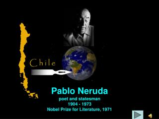 Pablo Neruda poet and statesman 1904 - 1973 Nobel Prize for Literature, 1971
