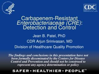 Carbapenem-Resistant  Enterobacteriaceae (CRE) : Detection and Control
