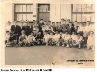 Georges Caparros, né en 1950, décédé 12 Juin 2014