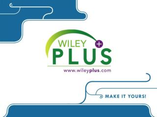 Welcome to  WileyPLUS !