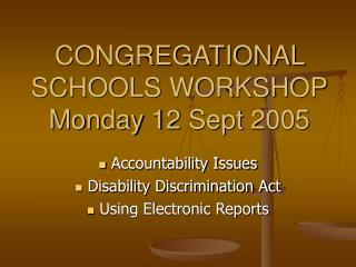 CONGREGATIONAL SCHOOLS WORKSHOP Monday 12 Sept 2005