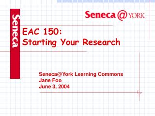 Seneca@York Learning Commons Jane Foo June 3, 2004