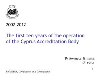 2002-2012  The first ten years of the operation  of the Cyprus Accreditation Body