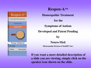 Respen-A TM Homeopathic Treatment  for the  Symptoms of Autism Developed and Patent Pending by
