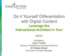 Do it Yourself Differentiation  with Digital Content Leverage the  Instructional Architect in You!