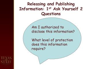 Releasing and Publishing Information: 1 st  Ask Yourself 2 Questions