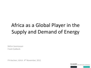 Africa as a Global Player in the Supply and Demand of Energy