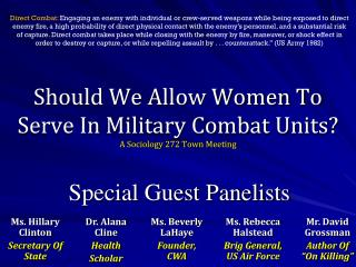 Should We Allow Women To Serve In Military Combat Units? A Sociology 272 Town Meeting