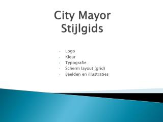 City Mayor  Stijlgids