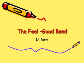 The Feel –Good Band