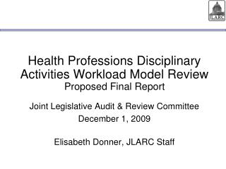 Health Professions Disciplinary Activities Workload Model Review Proposed Final Report