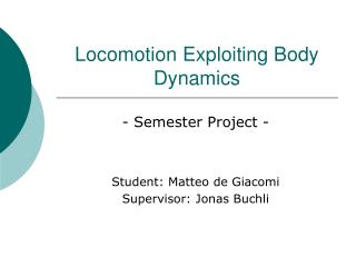 Locomotion Exploiting Body Dynamics