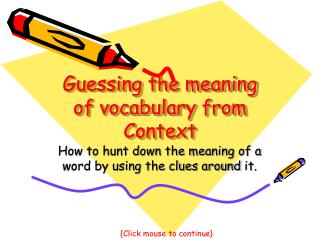 Guessing the meaning of vocabulary from  Context