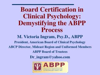 Board Certification in  Clinical Psychology:  Demystifying the ABPP Process