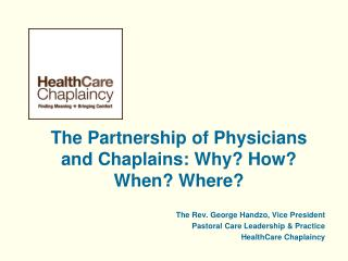 The Partnership of Physicians and Chaplains: Why? How? When? Where?