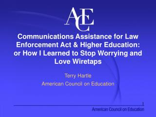 Terry Hartle American Council on Education