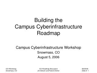 Building the  Campus Cyberinfrastructure Roadmap