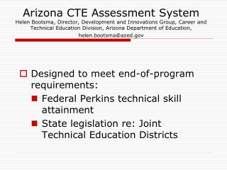 Designed to meet end-of-program requirements: Federal Perkins technical skill attainment