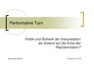 Performative Turn