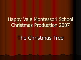Happy Vale Montessori School Christmas Production 2007