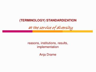 (TERMINOLOGY) STANDARDIZATION at the service of diversity